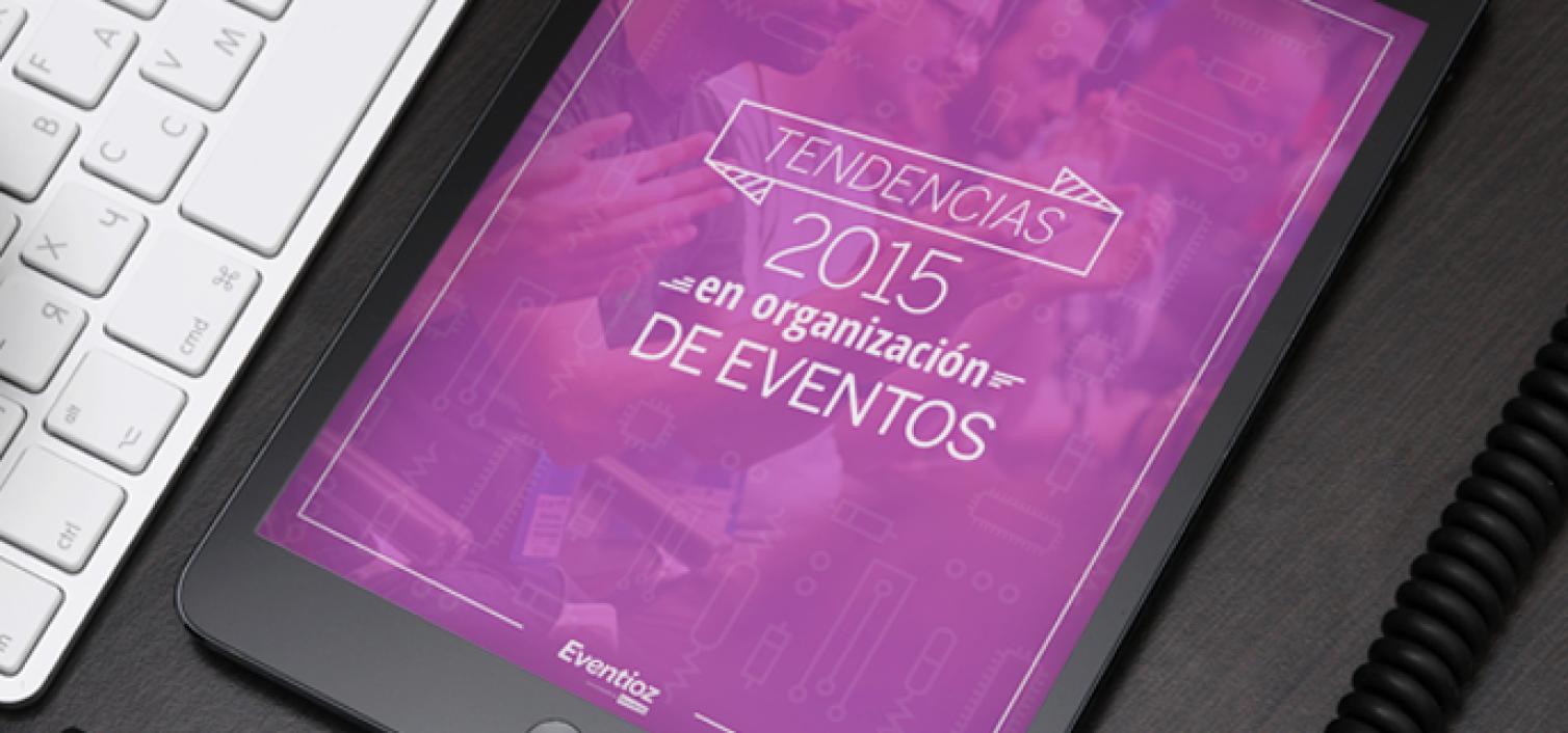 Tendencias 2015 en organización de eventos